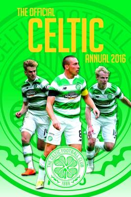 The Official Celtic Annual 2016 by Joe Sullivan