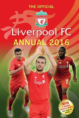 The Official Liverpool FC Annual 2016 by