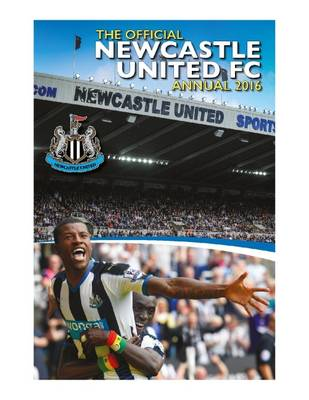 The Official Newcastle United Annual 2016 by Mark Hannen