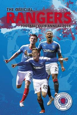 The Official Rangers Football Club Annual 2016 by