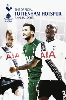 The Official Tottenham Hotspur Annual 2016 by