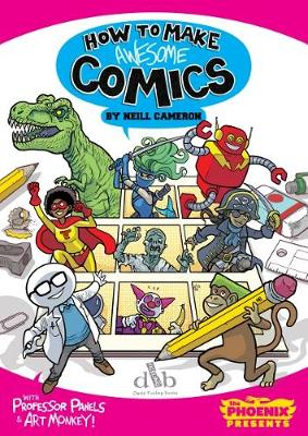 How to Make Awesome Comics by Neill Cameron