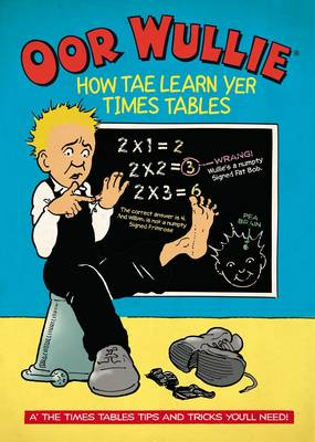 Oor Wullie How Tae Learn Yer Times Tables by