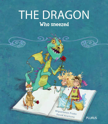 The Dragon Who Sneezed by David Aceituno