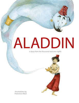 Aladdin A Story from the Thousand and One Nights by Arabian Nights