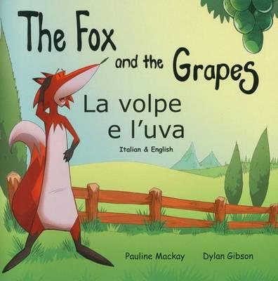 The Fox and the Grapes La Volpe e L'uva by Pauline Mackay