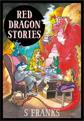 Red Dragon Stories The Princess and the Basket of Strawberries by S. Franks