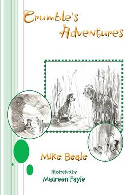 Crumble's Adventures by Mike Beale