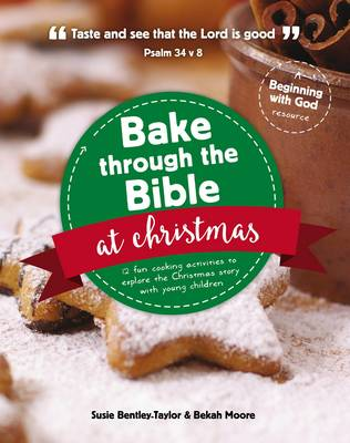 Bake Through the Bible at Christmas by Susie Bentley-Taylor, Bekah Moore