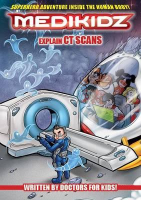 Medikidz Explain CT Scans by Dr. Kim Chilman-Blair, Shawn DeLoache