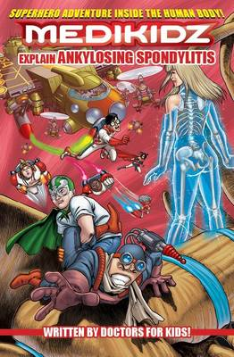 Medikidz Explain Ankylosing Spondylitis What's Up with Dan's Brother? by Dr. Kim Chilman-Blair, Columba Quigley, Shawn DeLoache