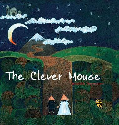 Clever Mouse, The by Anahita Teymorian