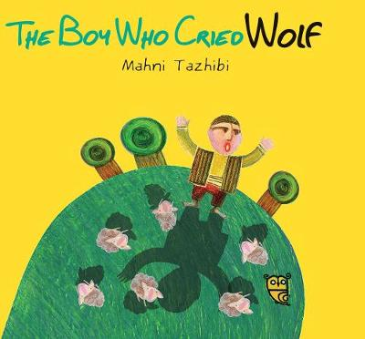 The Boy Who Cried Wolf by Mahni Tazhibi