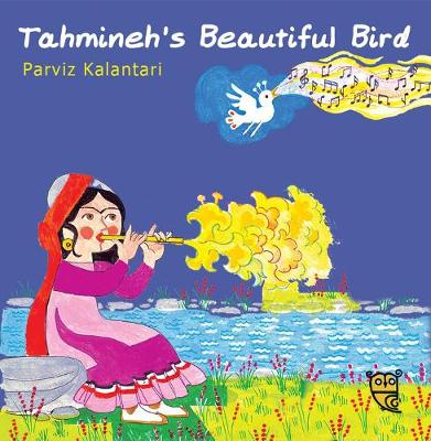 Tahmineh's Beautiful Bird by Parviz Kalantari