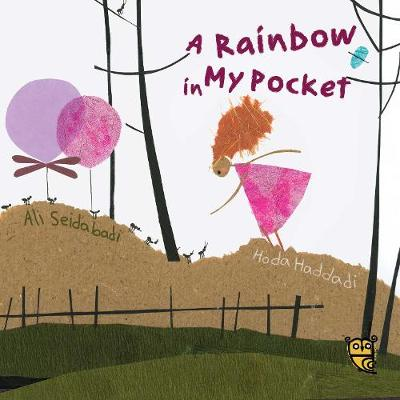 A Rainbow in My Pocket by Ali Seidabadi