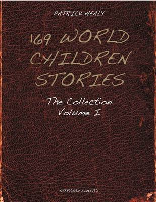 169 World Children Stories The Collection by Patrick Healy