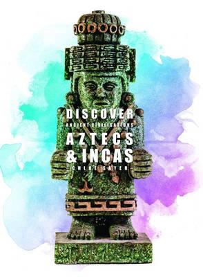 Aztecs and Incas by Anita Ganeri