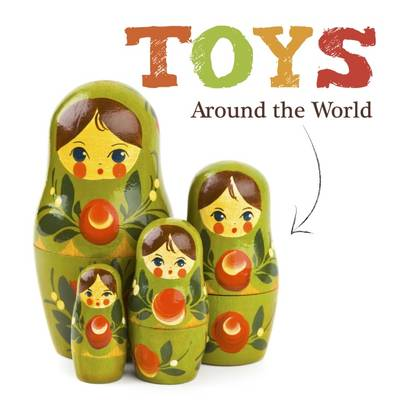 Toys Around the World by Joanna Brundle