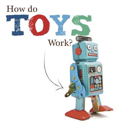 How Do Toys Work? by Joanna Brundle