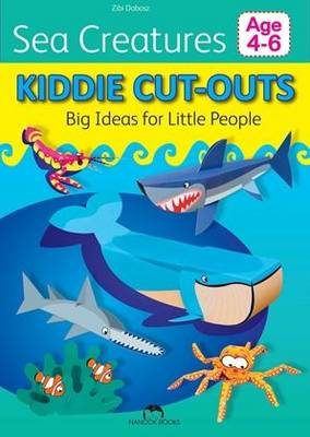 Sea Creatures Kiddie Cut-Outs - Big Ideas for Little People by Zibi Dobosz