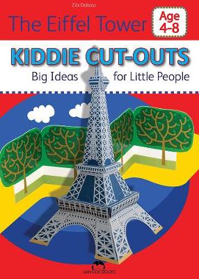 The Eiffel Tower Kiddie Cut-Outs - Big Ideas for Little People by Zibi Dobosz