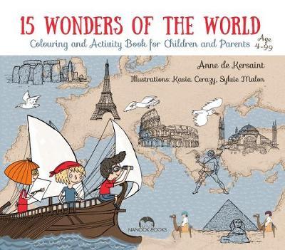 15 Wonders of the World Colour, Read, Fold & Travel by Anne de Kersaint