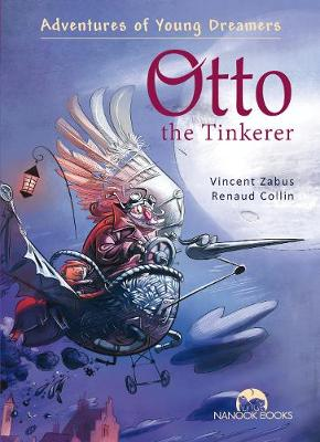 Otto the Tinkerer by Vincent Zabus
