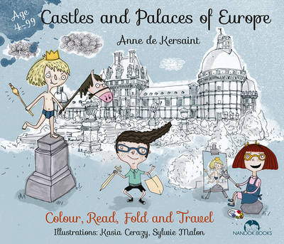 Castles and Palaces of Europe by Anna Kersaint