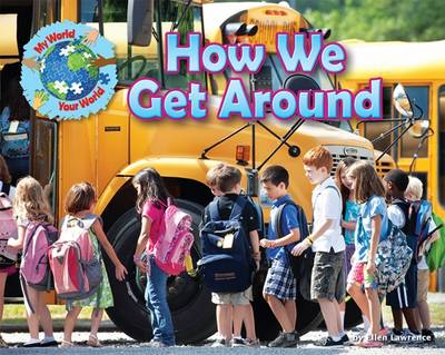 How We Get Around by Ellen Lawrence