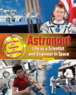 Astronaut: Life as a Scientist and Engineer in Space by Ruth Owen