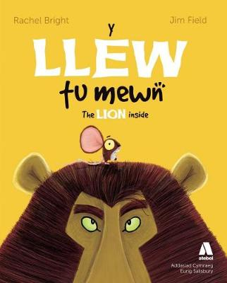 Y Llew Tu Mewn / The Lion Inside by Rachel Bright, Jim Field