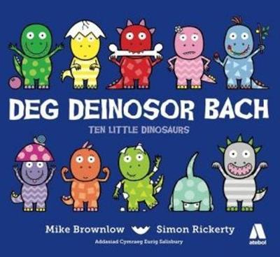 Deg Deinosor Bach/Ten Little Dinosaurs by Mike Browlow, Simon Rickerty