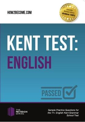 Kent Test: English - Guidance and Sample Questions and Answers for the 11+ English Kent Test by Marilyn Shepherd