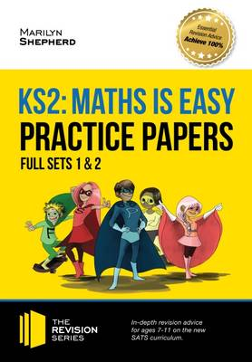 KS2 Maths is Easy: Practice Papers - Full Sets of KS2 Maths Sample Papers and the Full Marking Criteria - Achieve 100% by Marilyn Shepherd