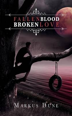 Fallen Blood, Broken Love by Markus Dune, Covers (Partner Member of The Alliance of Independent Authors) Spiffing