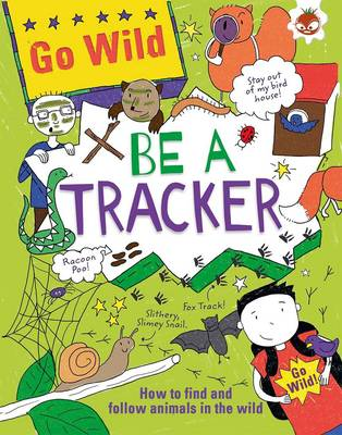 Go Wild be a Tracker by