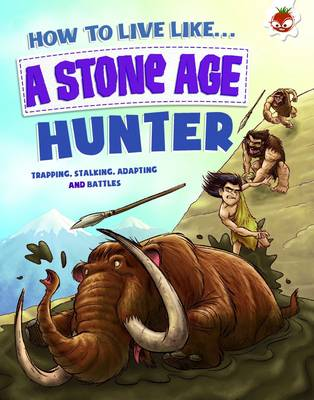 How to Live Like a Stone Age Hunter by