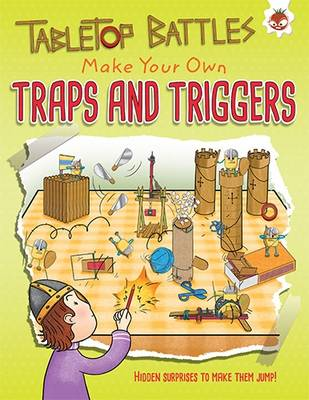 Tabletop Battles Make Your Own Traps and Triggers by Rob Ives