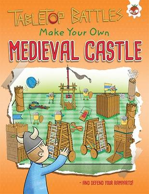 Tabletop Battles Make Your Own Medieval Castle by Rob Ives
