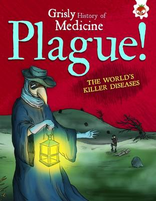 Plague! the World's Killer Diseases Grisly History of Medicine by John Barndon