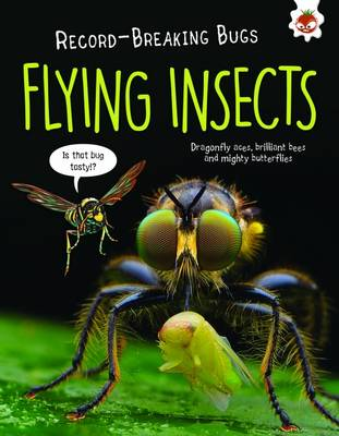 Flying Insects - Record-Breaking Bugs by Matt Turner