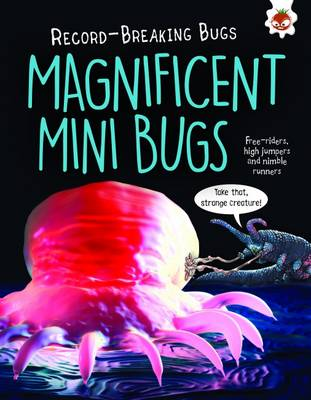 Magnificent Mini Bugs - Record-Breaking Bugs Free-Riders, High Jumpers and Nimble Runners by Matt Turner