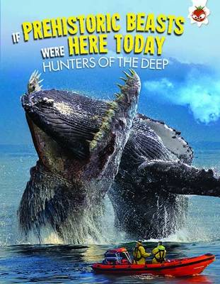 If Prehistoric Beasts Were Here Today: Hunters of the Deep by Matthew Rake