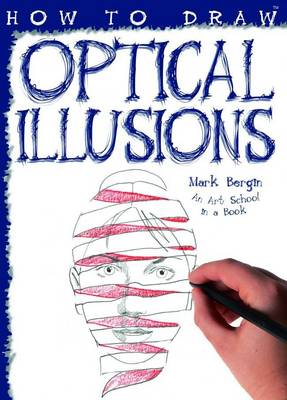 How To Draw Optical Illusions by Mark Bergin