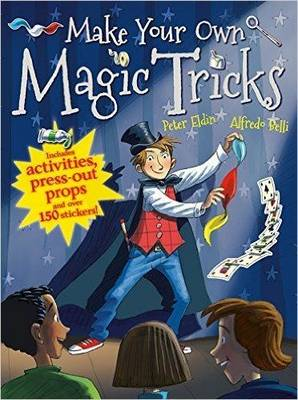 Make Your Own Magic Tricks by Peter Eldin