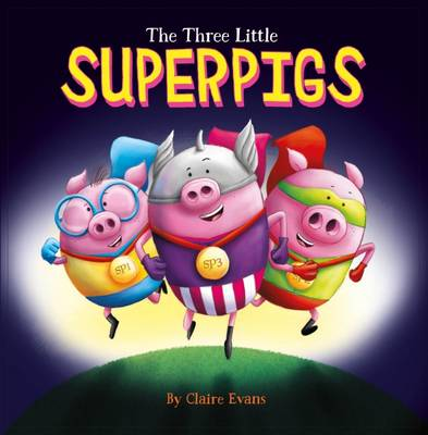 The Three Little Superpigs by Claire Evans