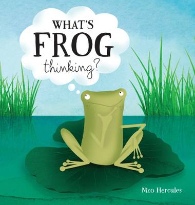 What's Frog Thinking? by Nico Hercules