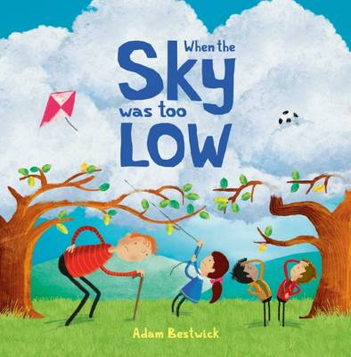 When the Sky Was Too Low by Adam Bestwick