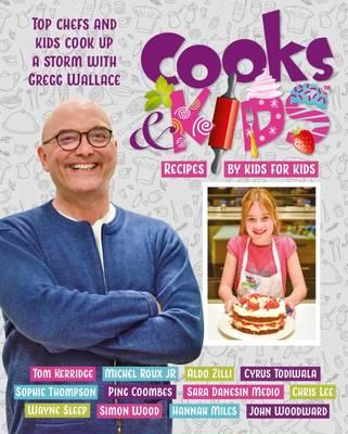 Cooks & Kids by Tom Kerridge, John Torode, Wayne Sleep