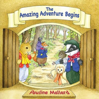 The Amazing Adventure Begins by Pauline Mallard